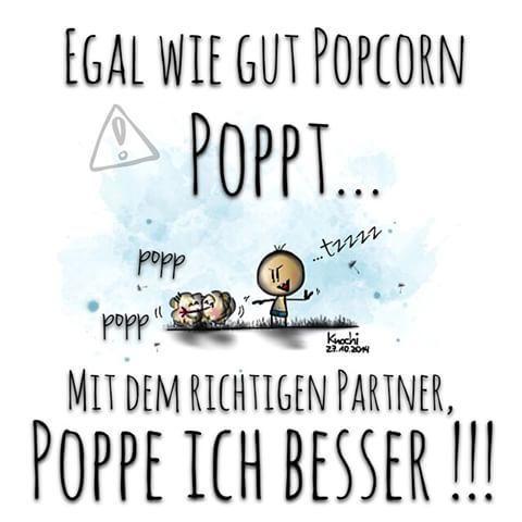 Egal wie gut #Popcorn #poppt mit dem richtigen #Partner poppe ich besser !!!