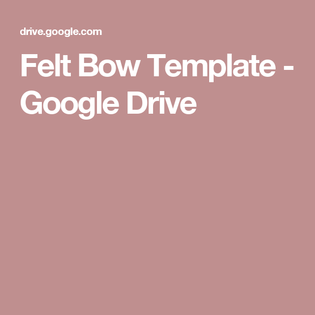 Felt Bow Template  Google Drive  Bunga    Felt Bows