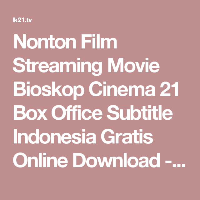Nonton Film Streaming Movie Bioskop Cinema 21 Box Office Subtitle