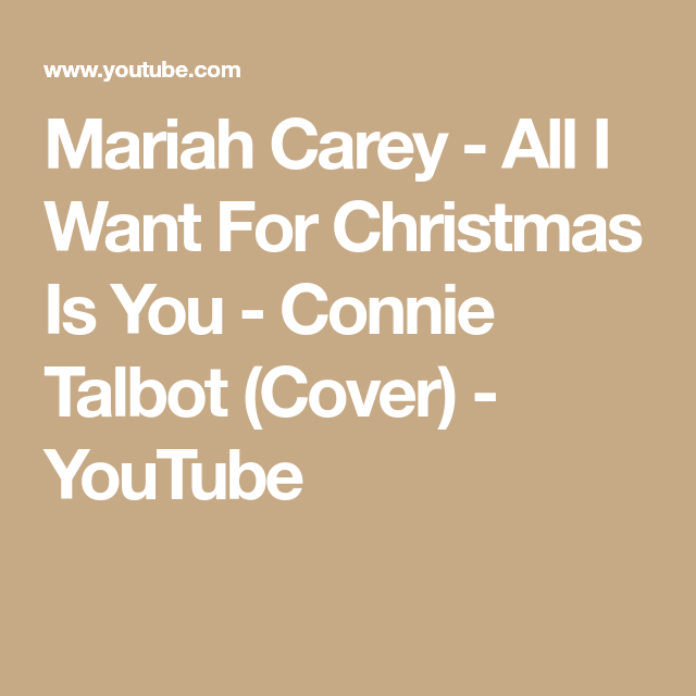 Mariah Carey All I Want For Christmas Is You Connie Talbot Cover Youtube Mariah Carey Mariah Connie Talbot