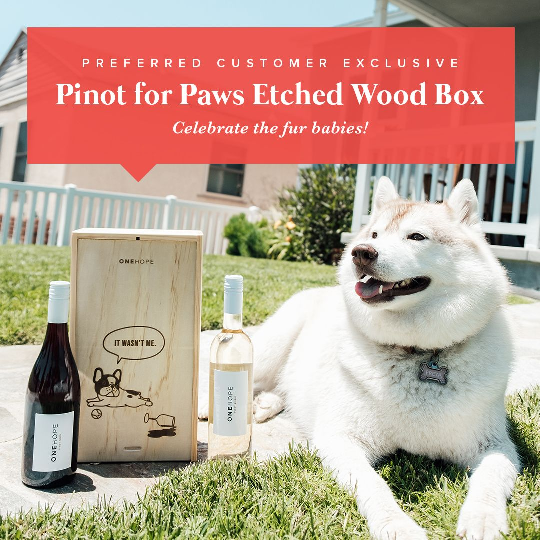 Who Loves Their Fur Babies Now Through August 26 2019 You Can Celebrate All The Fur Babies In Your Life Award Winning Wine Onehope Wine Buy Wine