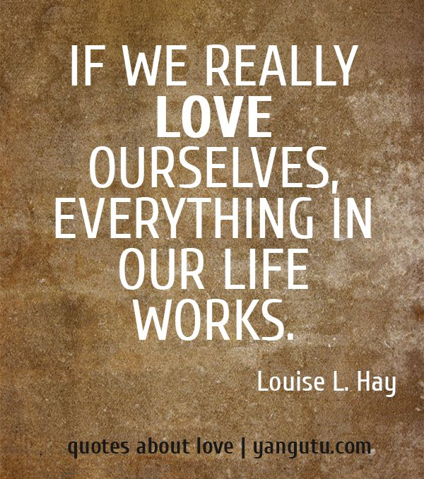 Love Actually Quotes: If We Really Love Ourselves, Everything In Our Life Works
