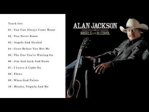 Alan Jackson S Newest Album Is Excellent It S Good To Hear Real