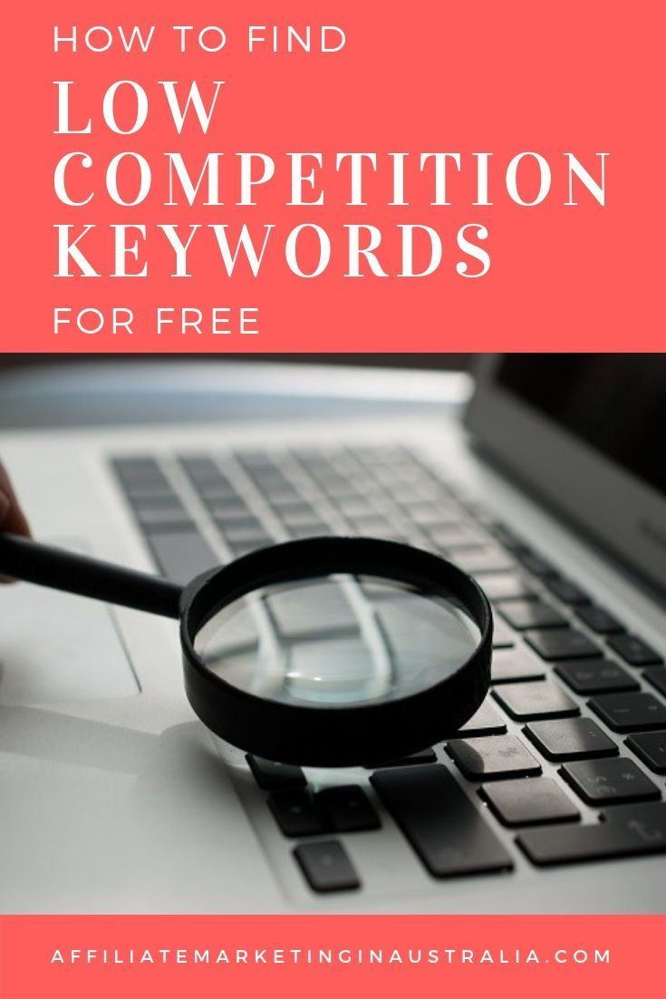 Find out how to find low competition keywords for free