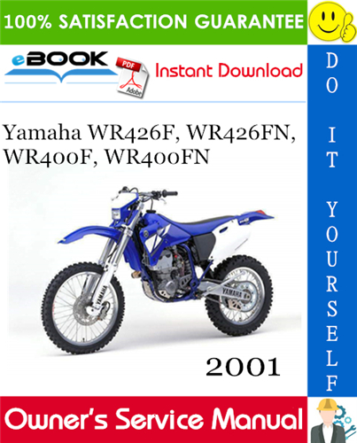 2001 Yamaha Wr426f Wr426fn Wr400f Wr400fn Motorcycle Owner S Service Manual Yamaha Manual Motorcycle