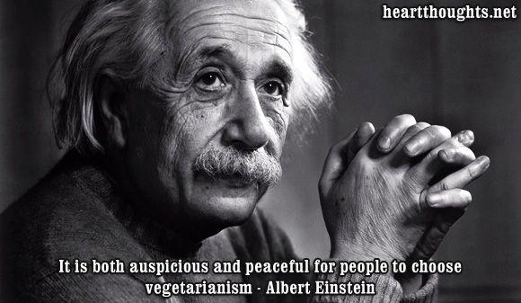 It Is Both Auspicious And Peaceful For People To Chose Vegetarianism Albert Einstein Vegetarian Quote Zitate Von Albert Einstein Einstein Mund