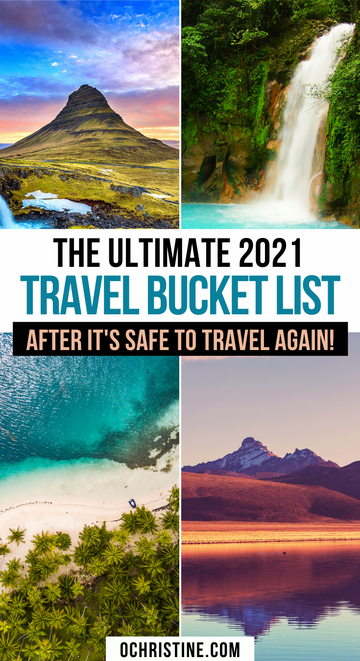 The Ultimate 2021 Travel Bucket List After It S Safe To Travel Again Amazing Travel Destinations Top Travel Destinations Dream Travel Destinations
