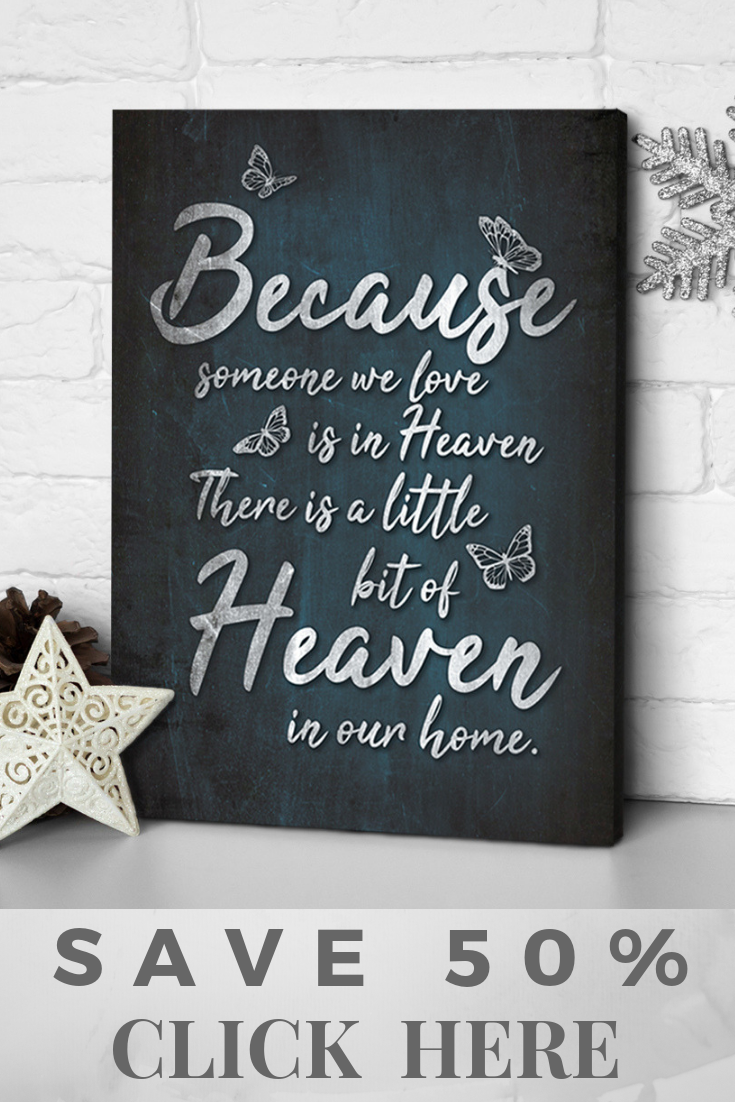 Because Someone We Love Is In Heaven Wooden Frame Canvas Ready To
