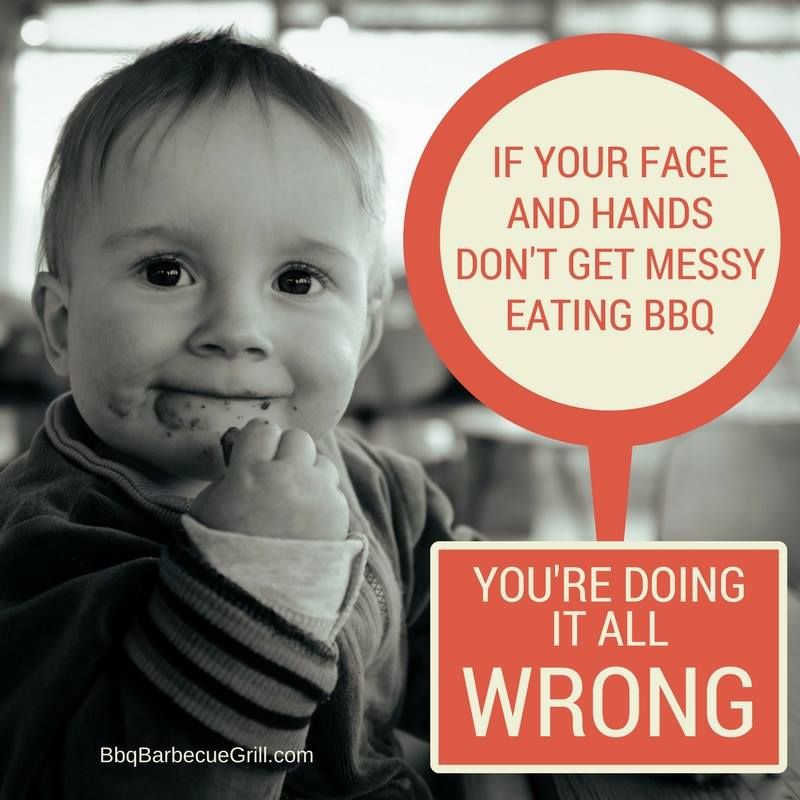 funny bbq quotes if your face and hands don t get messy eating bbq you re doing it all wrong