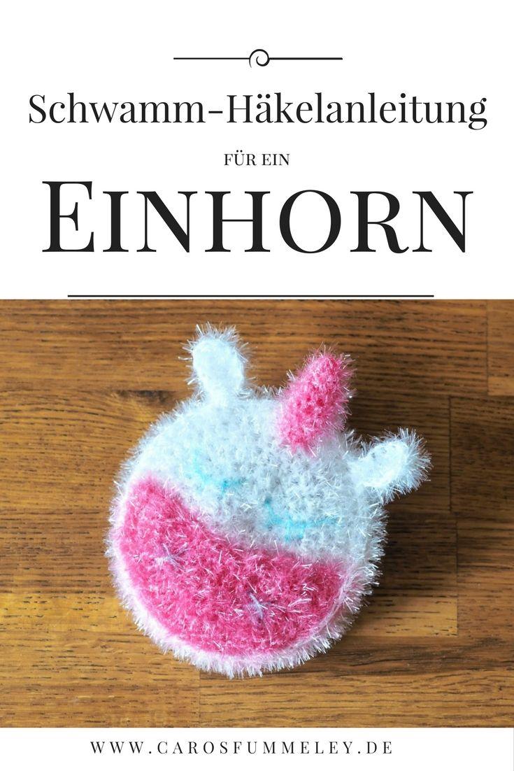Häkelanleitung Einhorn Schwamm Caros Fummeley Pinterest