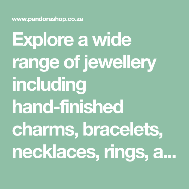 Explore A Wide Range Of Jewellery Including Hand Finished