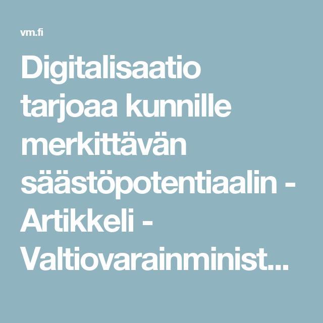 Digitalisaatio tarjoaa kunnille merkittävän säästöpotentiaalin - Artikkeli - Valtiovarainministeriö