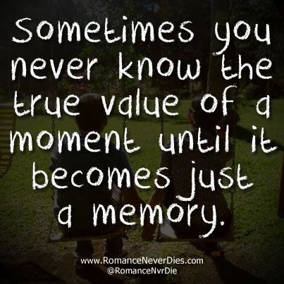 True Value of a Moment Love Quote (With images) Deep
