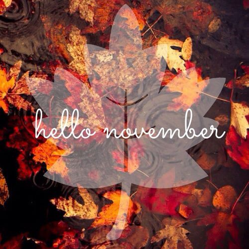 Hello November Hello November November Wallpaper November Images