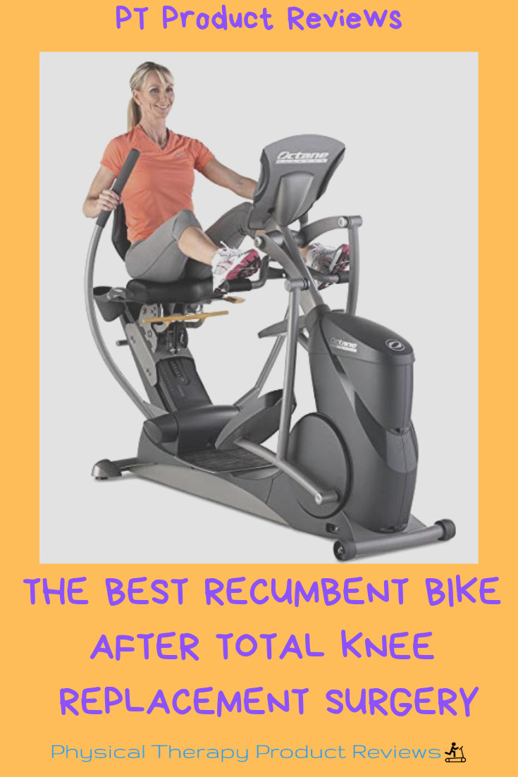 The Best Recumbent Bike After Total Knee Replacement Surgery Total Knee Replacement Knee Replacement Knee Replacement Surgery