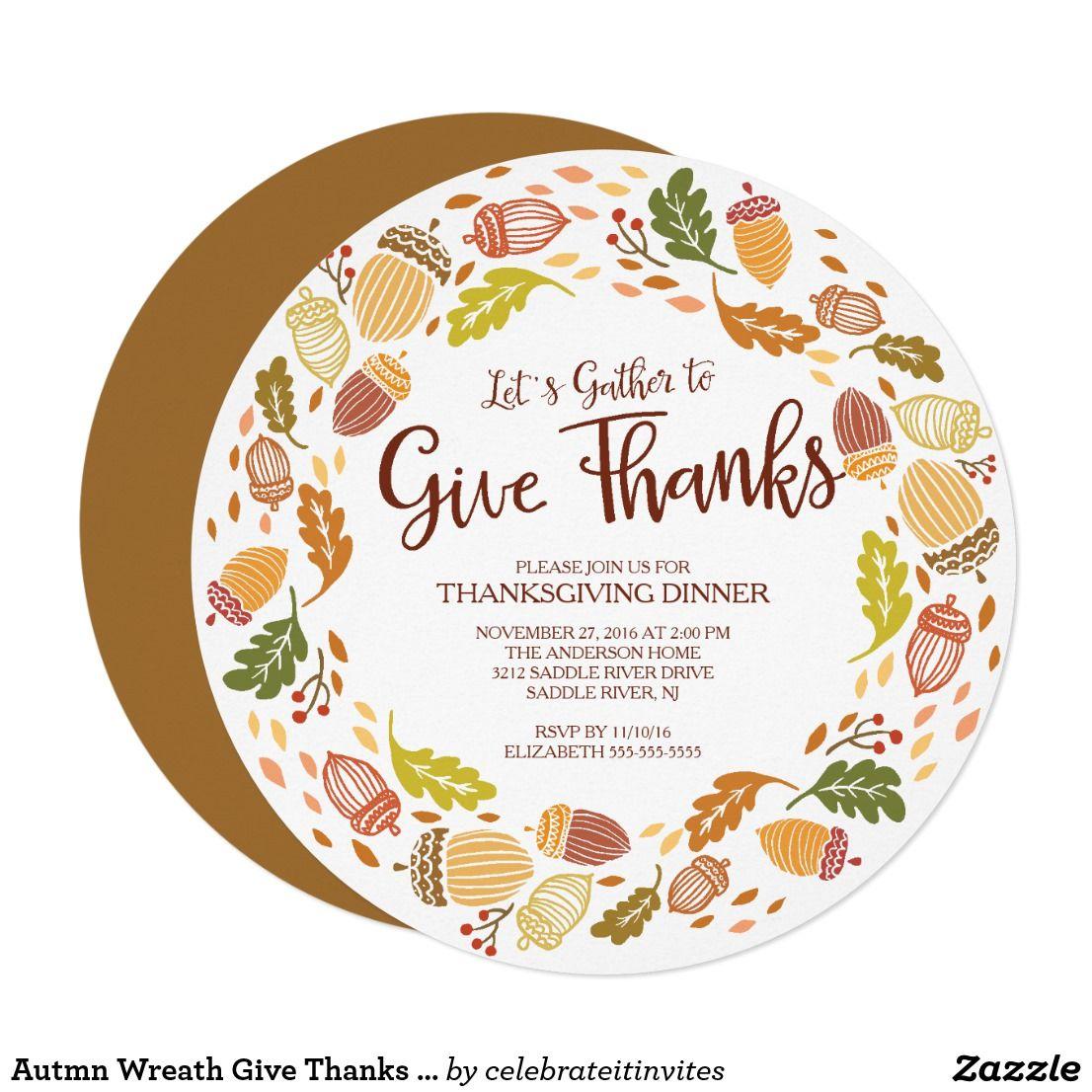 Autmn Wreath Give Thanks Thanksgiving Dinner Invitation Zazzle Com Thanksgiving Dinner Invitation Dinner Invitations Thanksgiving Invitation