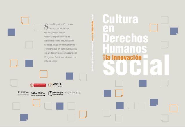 Cultura en Derechos Humanos desde la innnovacion social  by Elisava Escola Superior de Disseny - Master en Investigación para El Diseño via slideshare