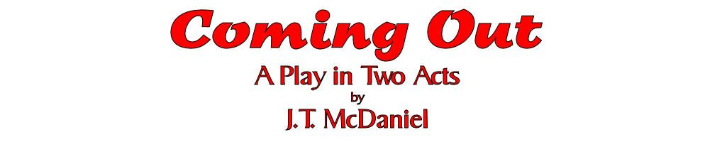 A play I wrote. This will be presented for the first time ever at the Abbey Theater of Dublin, Ohio, starting on October 4, 2013.