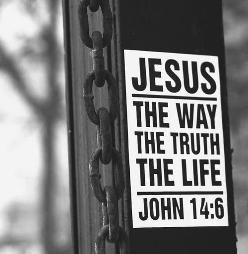 Jesus is the way the truth and the life...