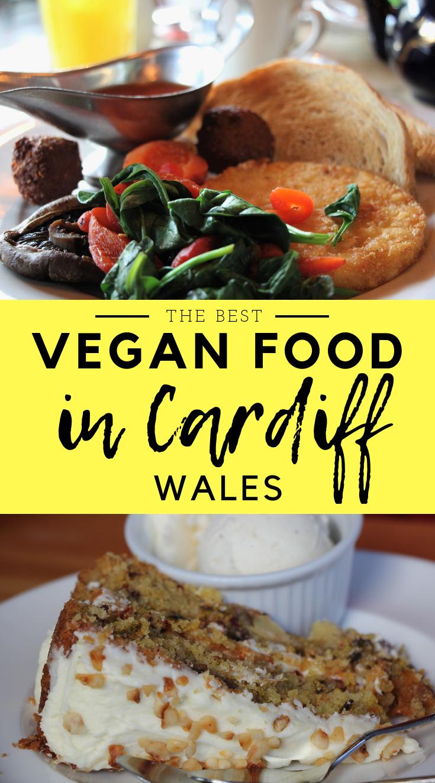 The Best Vegan Food In Cardiff Vegan Recipes Food Vegan Friendly Restaurants