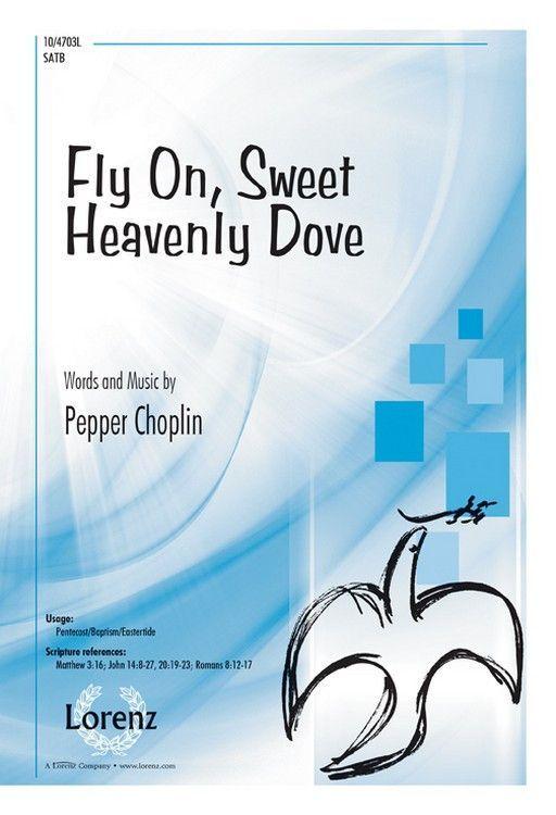 Fly On, Sweet Heavenly Dove