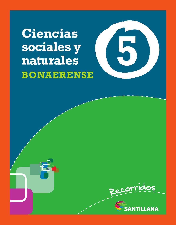 Recorridos Santillana Ciencias Sociales Y Naturales 5 Bonaerense Ciencias Sociales Ciencias Sociales Primaria Cuadernos De Ciencias