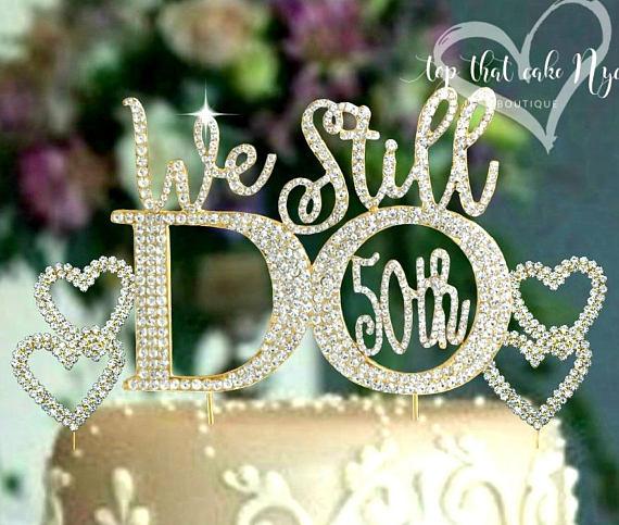 We Still Do 50th © Wedding Anniversary Gold Cake Topper
