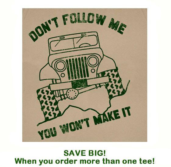 874601dc Jeep T Shirt Don't Follow Me Funny T Shirt Slogan Off Road Got Mud 4x4 T  Shirt on Etsy, $12.00