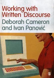 Working With Written Discourse Deborah Cameron And Ivan Panovic