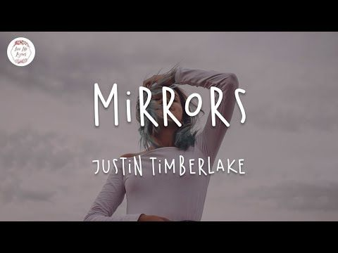 Mirrors - Justin Timberlake (Lyric Video) - YouTube in