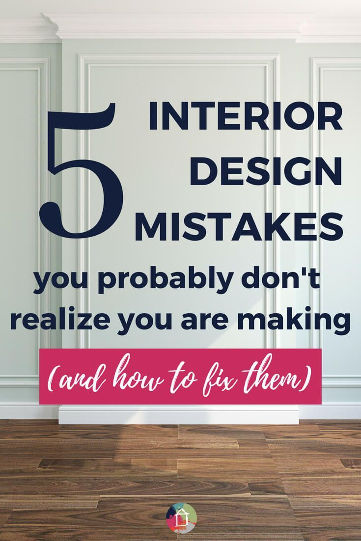 5 Interior Design Mistakes You Don't Even Know You are Making #interiordesigntips