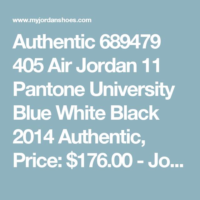 size 40 d05d8 1f515 Authentic 689479 405 Air Jordan 11 Pantone University Blue White Black 2014  Authentic, Price