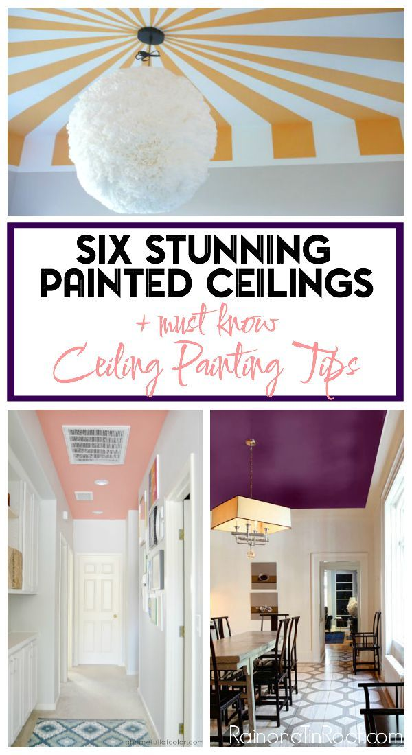 6 Painted Ceiling Designs And Tips For Painting Ceilings Painted Ceiling Diy Ceiling Ceiling Paint Design