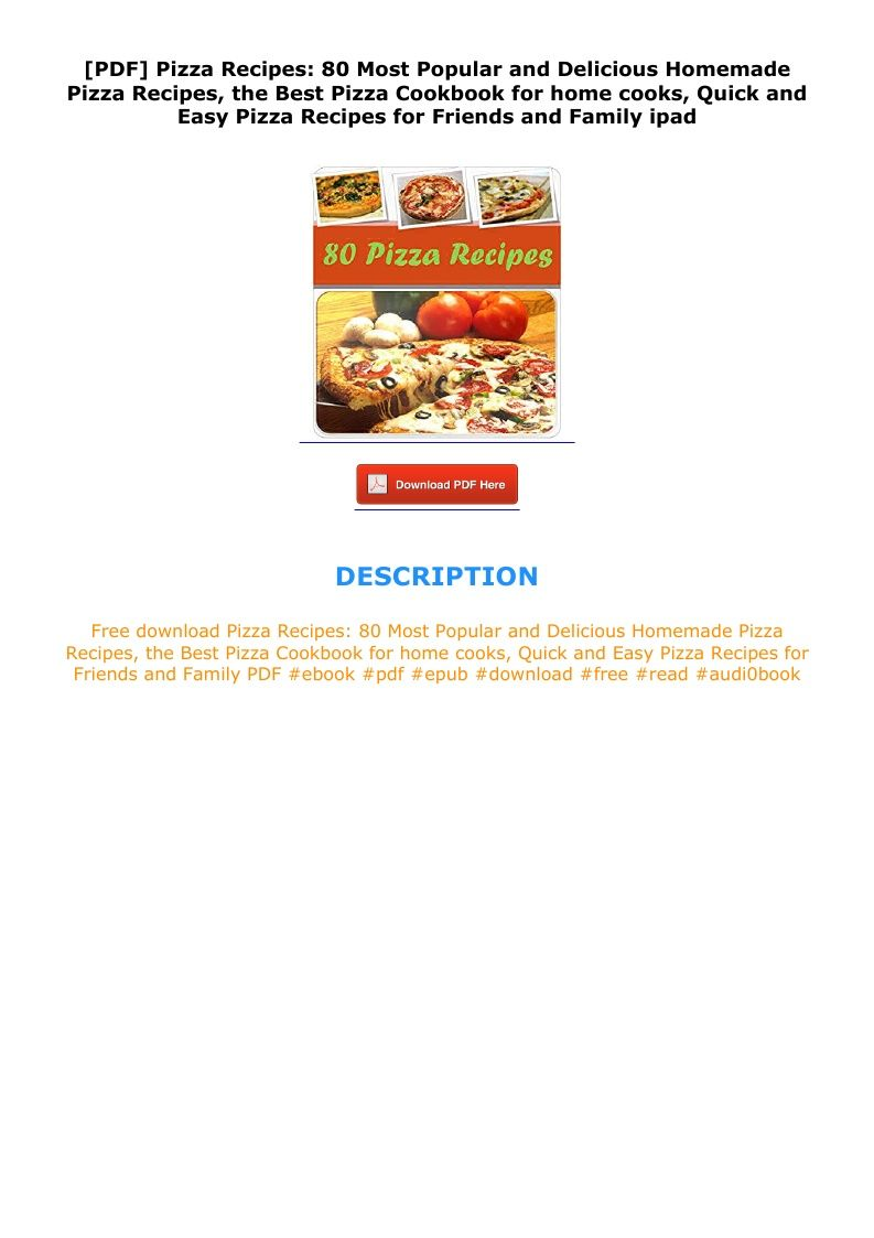 Pdf Pizza Recipes 80 Most Popular And Delicious Homemade Pizza Recipes The Best Pizza Cookbook For H In 2020 Yummy Homemade Pizza Pizza Recipes Easy Homemade Pizza