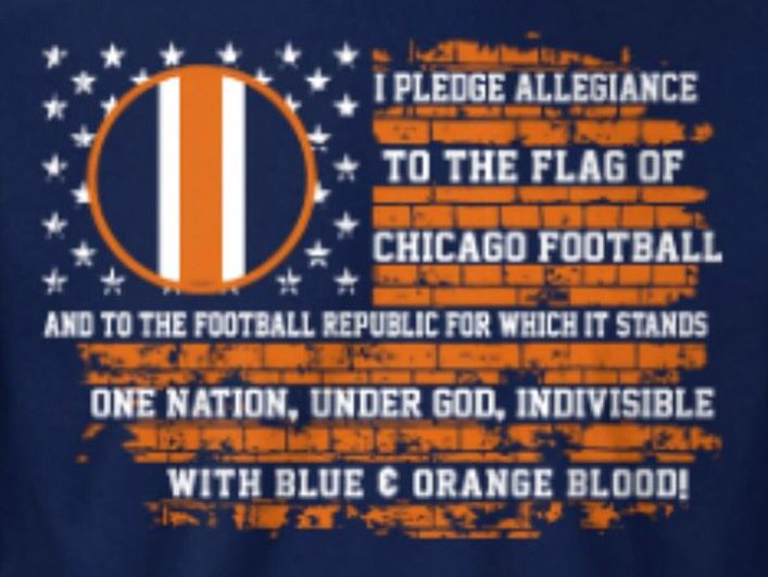 I Pledge Allegiance To The Flag Of The Chicago Bears Chicago Bears Flag Of Chicago Chicago Football