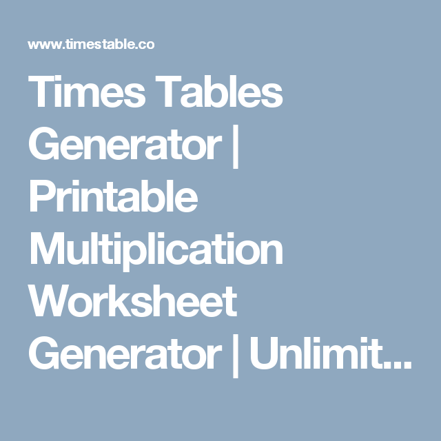 times tables generator  printable multiplication worksheet  times tables generator  printable multiplication worksheet generator   unlimited math quizzes