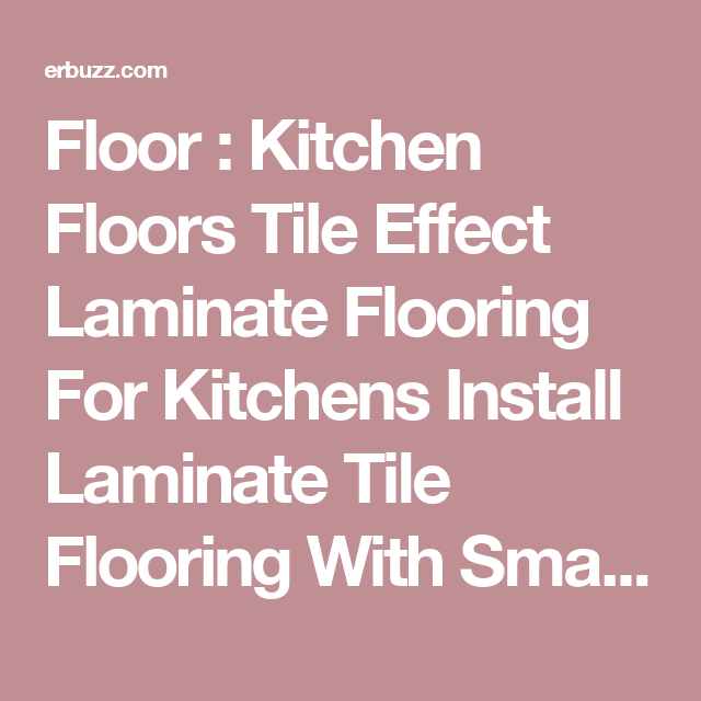 Floor : Kitchen Floors Tile Effect Laminate Flooring For