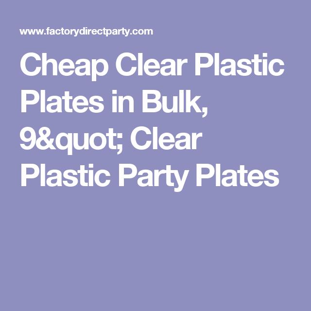 Cheap Clear Plastic Plates in Bulk 9\  Clear Plastic Party Plates  sc 1 st  Pinterest & Cheap Clear Plastic Plates in Bulk 9\