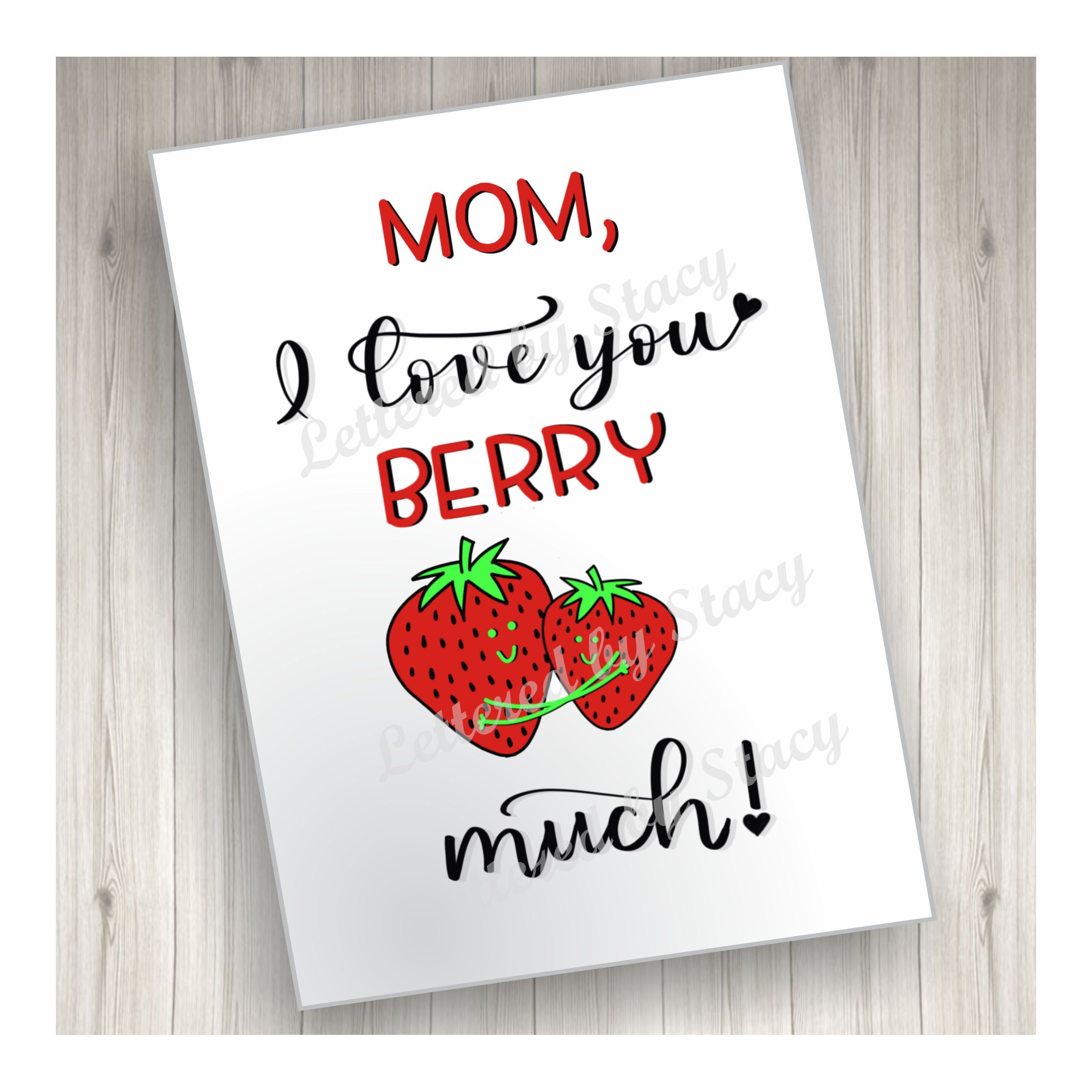 graphic relating to I Love You Card Printable known as Moms Working day Card - I enjoy your self berry a lot pun card