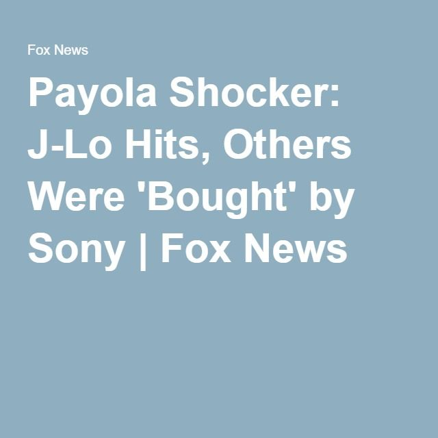 Payola Shocker: J-Lo Hits, Others Were 'Bought' by Sony | Fox News