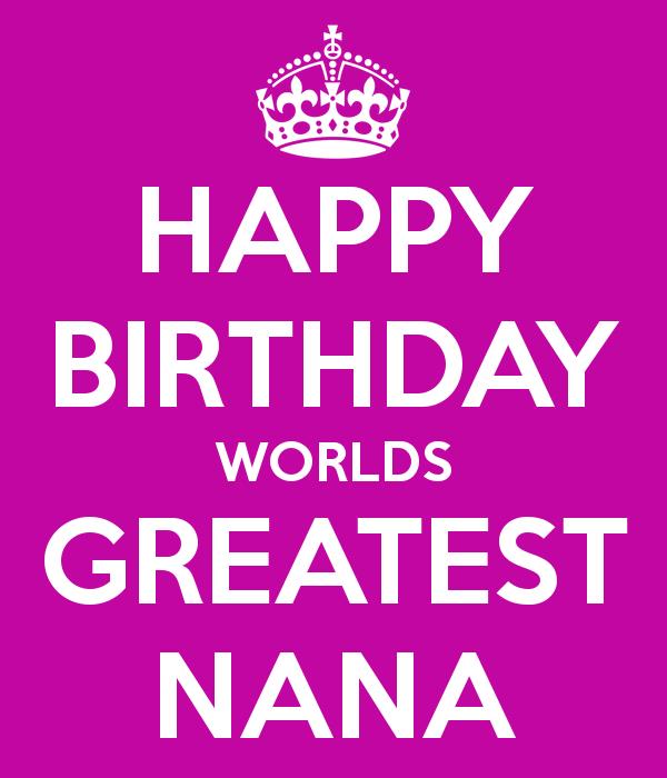 Happy Birthday Nana Nana And Papa Happy Birthday Birthday