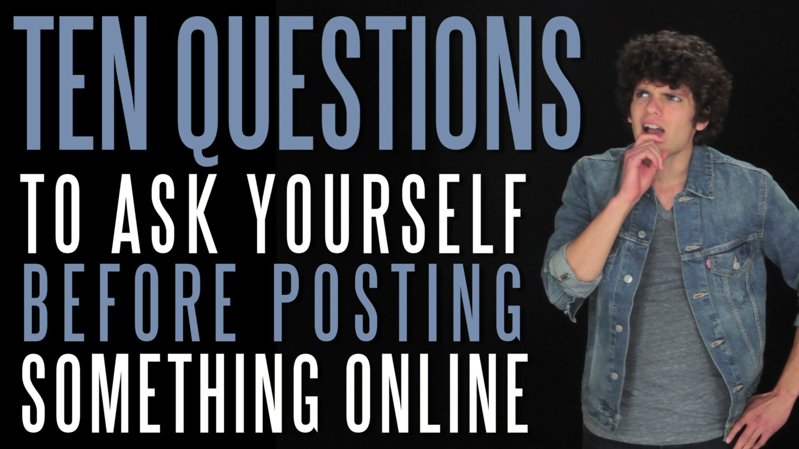 Ten Questions You Should Ask Yourself Before Posting