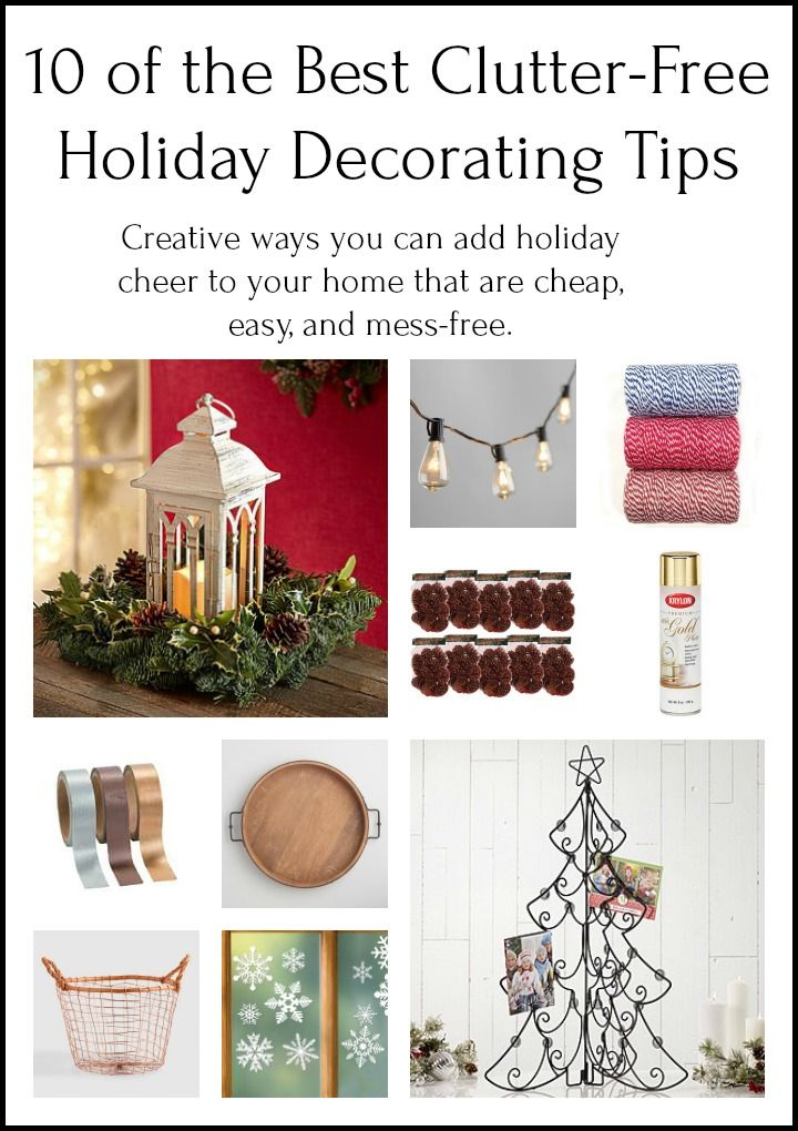 10 Of The Best Clutter Free Holiday Decorating Tips Holiday Decorating Tips Christmas Decorations