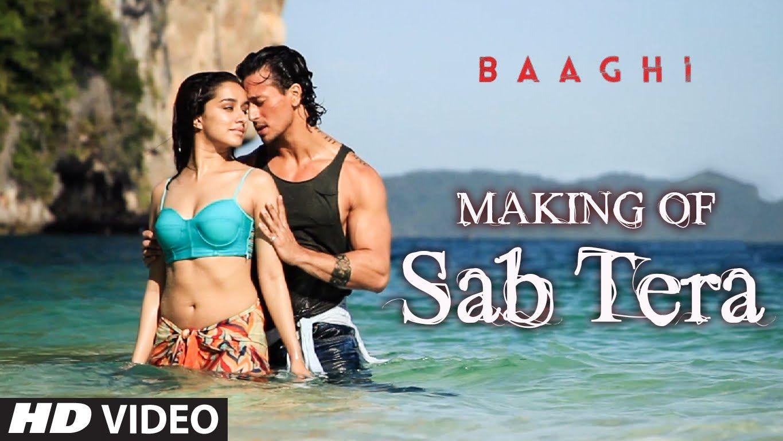 Sab Tera Song Making Video Baaghi Tiger Shroff Shraddha Kapoor Ar Bollywood Songs Songs Film Song