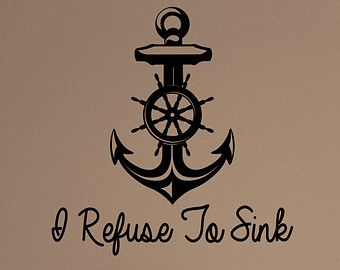 I Refuse To Sink Version 2 Anchor Quote Decal Sticker Wall ...