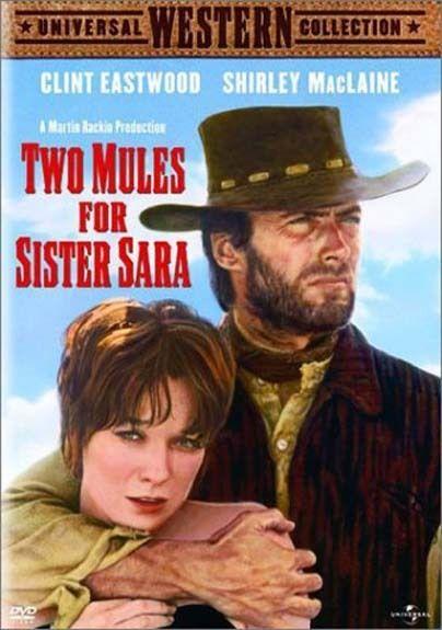 Dos Mulas Y Una Mujer De Don Siegel 1970 Clint Eastwood Clint Western Film