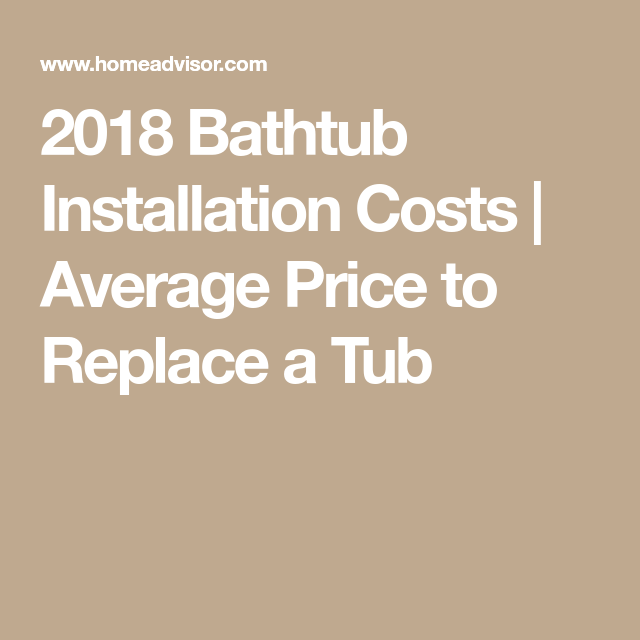 2018 Bathtub Installation Costs Average Price To Replace A Tub Fence Installation Cost