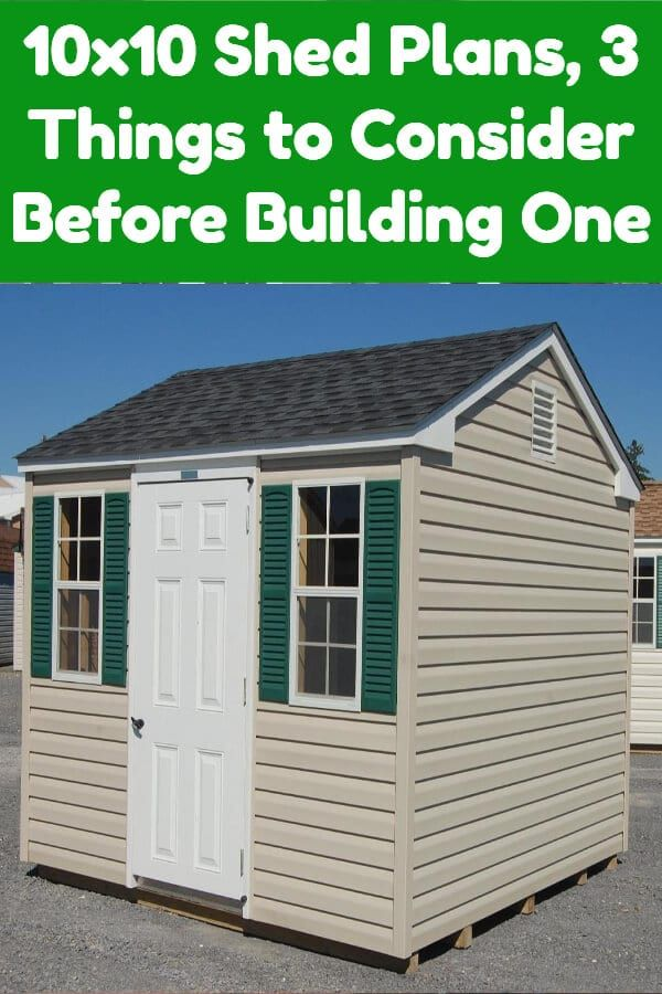 Framing A 10x10 Room: 10x10 Shed Plans, 3 Things To Consider Before Building One
