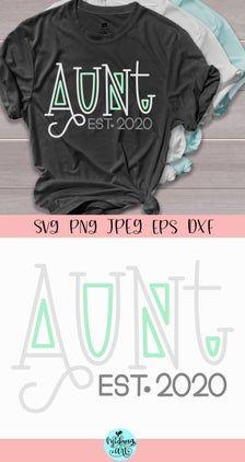 Aunt est 2020 svg, aunt svg, future aunt svg, auntie svg, aunt life svg, best auntie svg