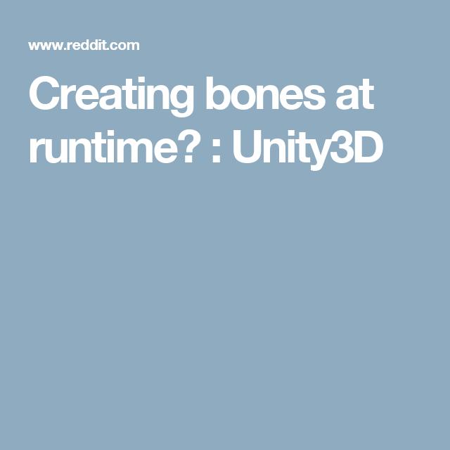 Creating bones at runtime? : Unity3D | Unity Procedural